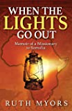 When the Lights Go Out: Memoir of a Missionary to