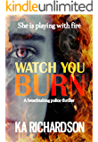 Watch You Burn (The Forensic Files Book 3)