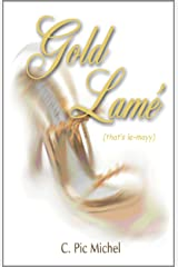 Gold Lame' (That's le-mayy) (Gold Lame' Series Book 1) Kindle Edition