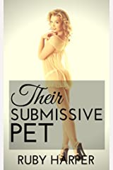Their Submissive Pet Kindle Edition