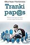 Tranki pap@s: Cómo evitar que tus hijos corran riesgos en Internet (El Niño y su Mundo)