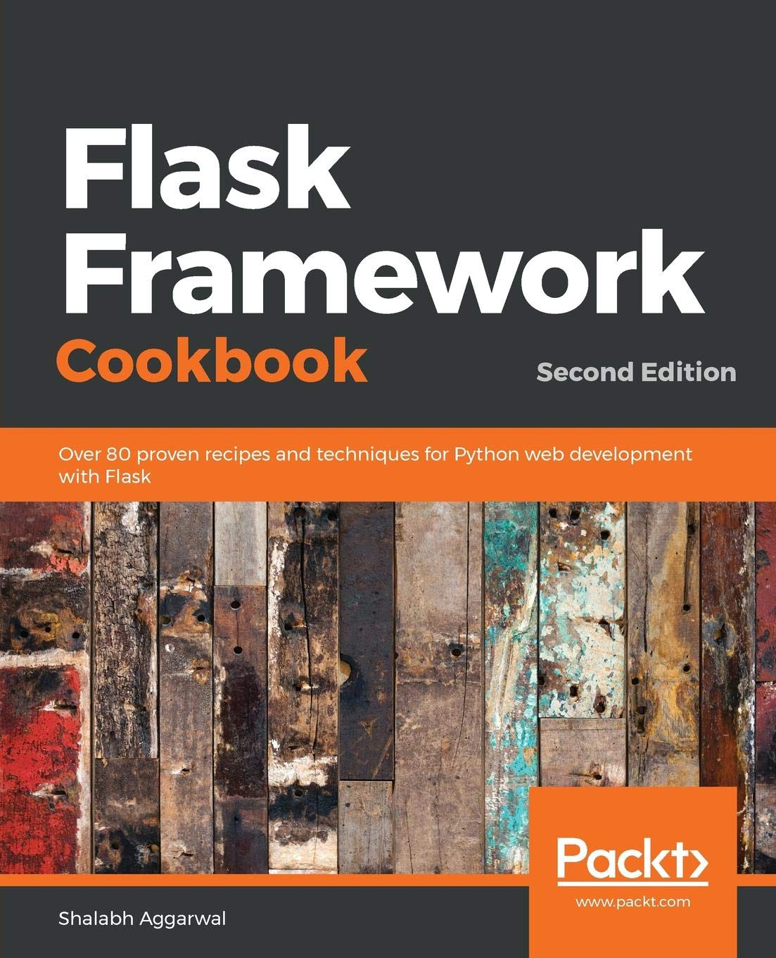 Flask Framework Cookbook: Over 80 proven recipes and