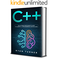 C++: The Ultimate Beginner's Guide to Learn C++ Programming Step by Step