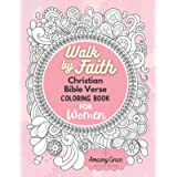 Walk by Faith Christian Bible Verse Coloring Book For Women: 40 Custom Color Pages for Adults To Be Encouraged…