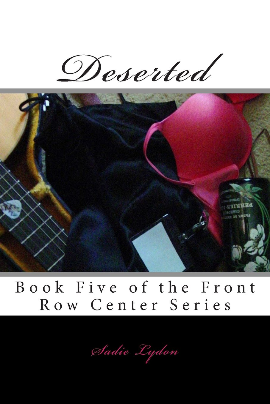 Read Online Deserted: Book Five of the Front Row Center Series (Volume 5) ebook