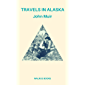 Travels in Alaska (Illustrated) (English Edition)