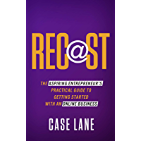 Recast: The Aspiring Entrepreneur's Practical Guide to Getting Started with an Online Business (English Edition)