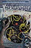 The Necronomicon: Selected Stories and Essays Concerning the Blasphemous Tome of the Mad Arab (Call of Cthulhu Horror Fiction, 6034)