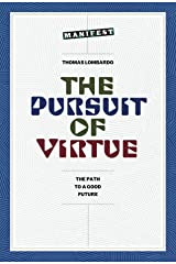 The Pursuit of Virtue: The Path to a Good Future Kindle Edition