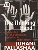 The Thinking Hand - Existential and Embodied      Wisdom in Architecture