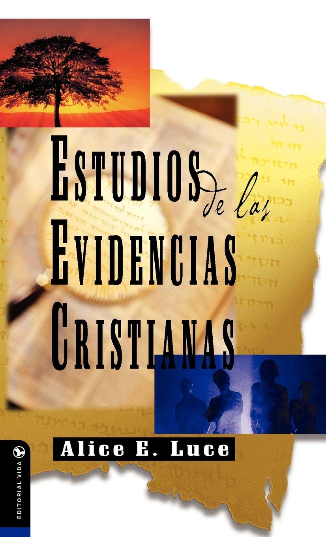 Estudios de Las Evidencias Cristianas: Amazon.es: A. Luce, Alice E. Luce: Libros