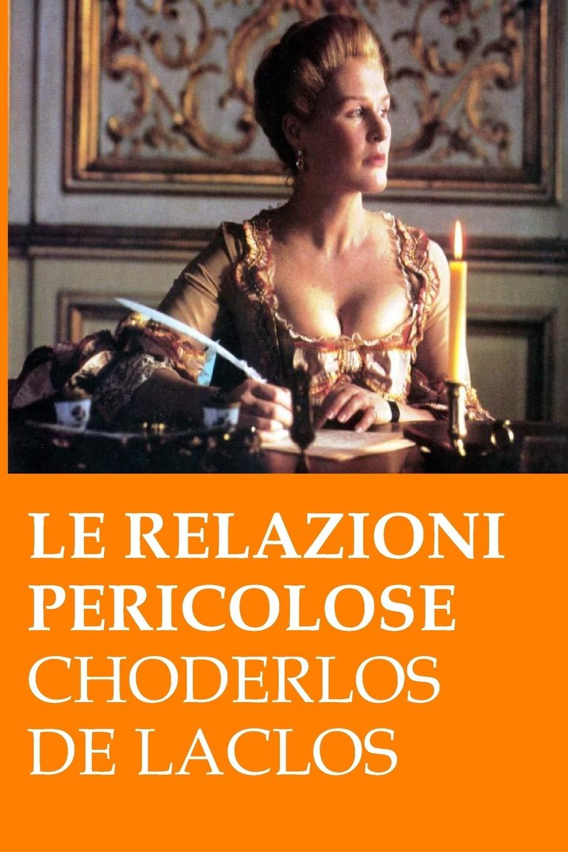 Le relazioni pericolose: (Les liaisons dangereuses) (Italian ...