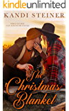 The Christmas Blanket: A Second-Chance Holiday Romance