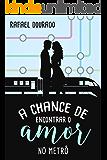 A Chance de Encontrar o Amor no Metrô