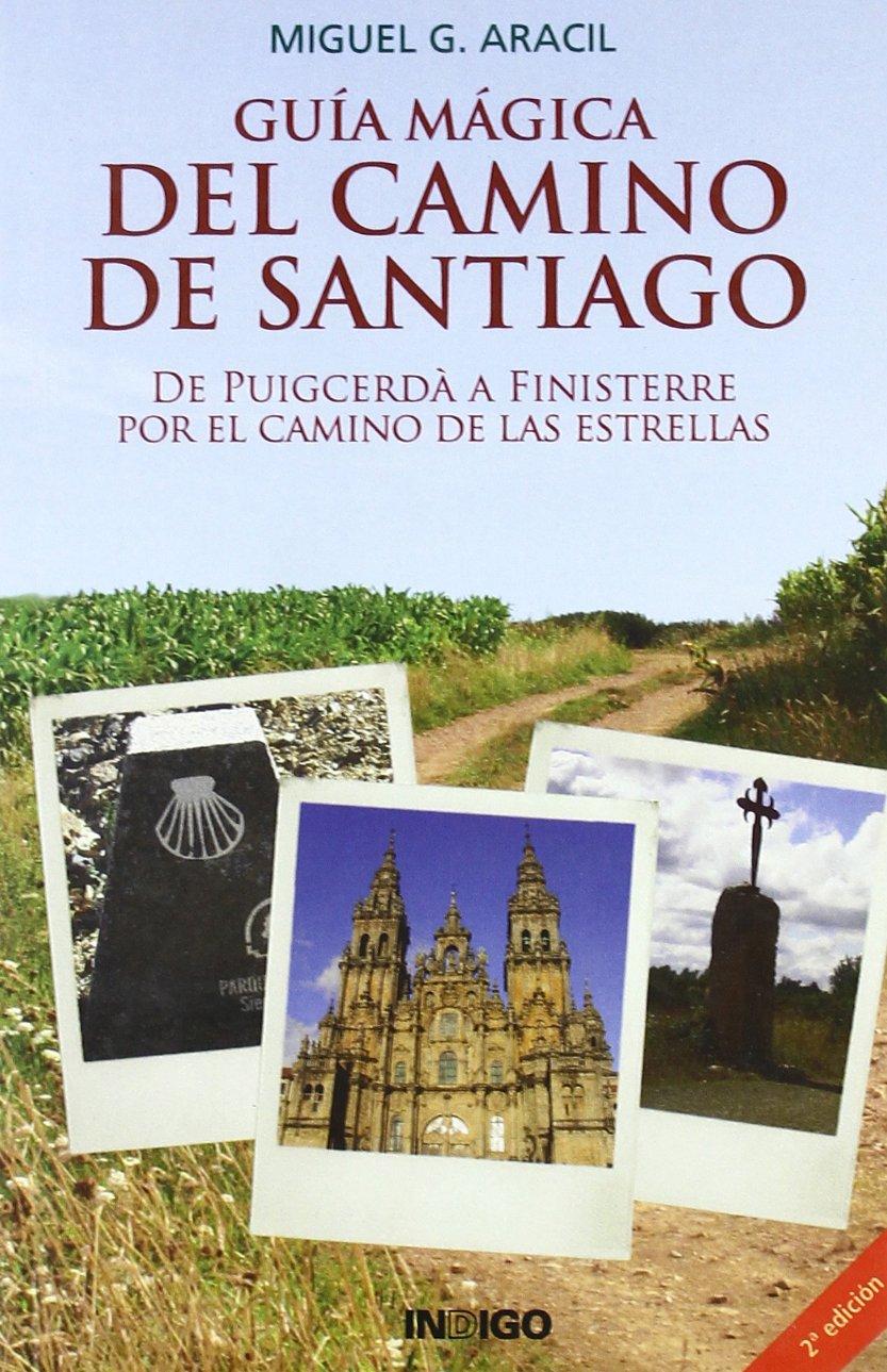 Guia magica del camino de Santiago: Amazon.es: Aracil, Miguel G.: Libros