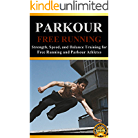 Parkour: Strength, Speed, and Balance Training for Free Running and Parkour Athletes (Learn Parkour and Free Running Book 1)