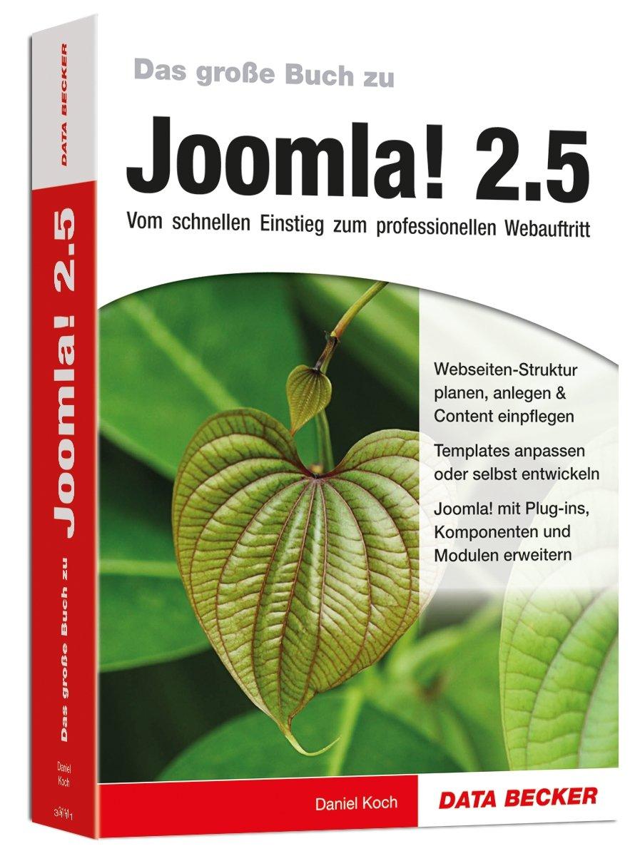 Das große Buch Joomla! 2.5: Vom schnellen Einstieg zum professionellen Webauftritt Broschiert – 1. März 2012 Daniel Koch Data Becker 3815831113 21775549
