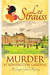 Murder at Kensington Gardens: A Ginger Gold Mystery (Ginger Gold Mysteries)