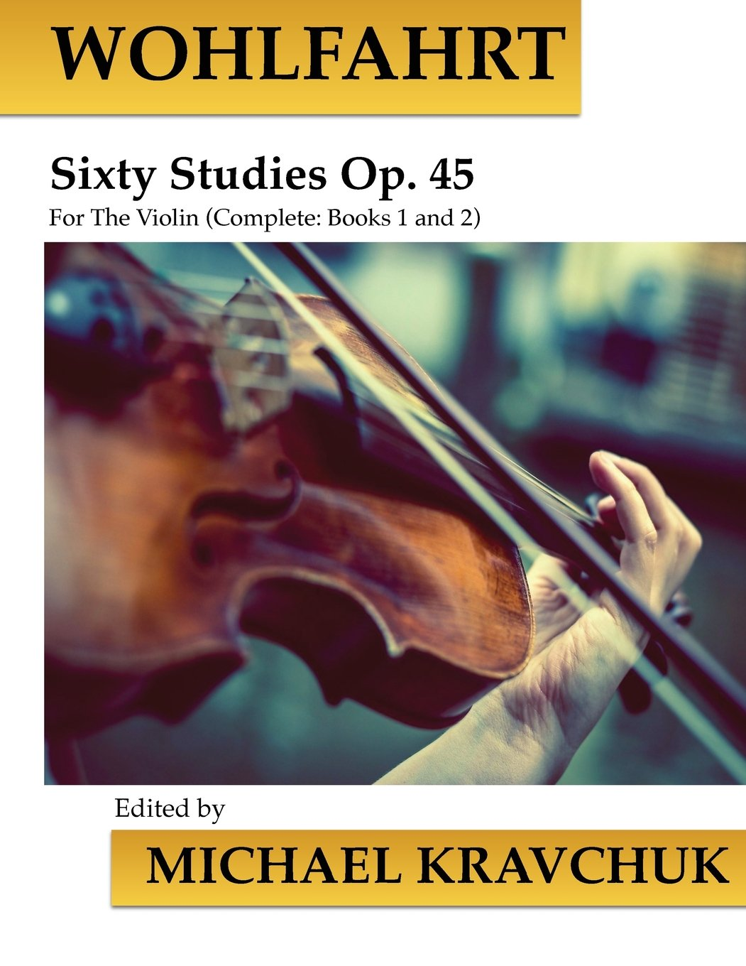 Read Online Wohlfahrt Sixty Studies For The Violin Op. 45: Complete Books 1 and 2 pdf epub
