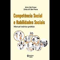 Competência social e habilidades sociais: Manual teórico-prático