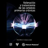 Valoración y tratamiento de las cefáleas  primarias crónicas