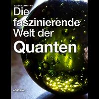 Die faszinierende Welt der Quanten (Faszinierende Physik 1)