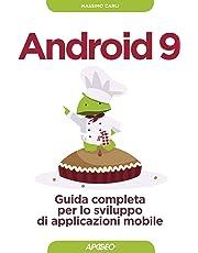 Android 9. Guida completa per lo sviluppo di applicazione mobile