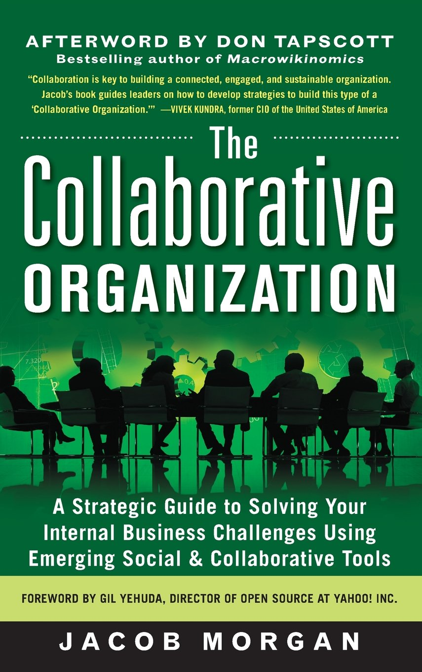 The Collaborative Organization A Strategic Guide To Solving Your Jacobs Ignition System Wiring Diagram Free Download Internal Business Challenges Using Emerging Social And Tools Jacob Morgan 9780071782302 Books