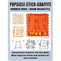 Popsicle-Stick-Graffiti/ Number Four/ Draw Wildstyle: Inexpensive Projects You Can Make with Popsicle Sticks and Graffiti Art