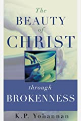 The Beauty of Christ through Brokenness Kindle Edition