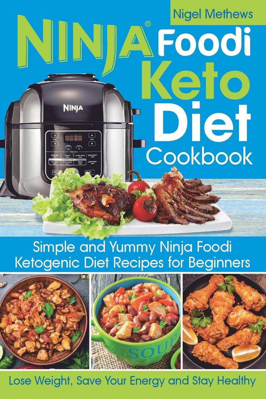 Ninja Foodi Keto Diet Cookbook: Simple and Yummy Ninja Foodi ...