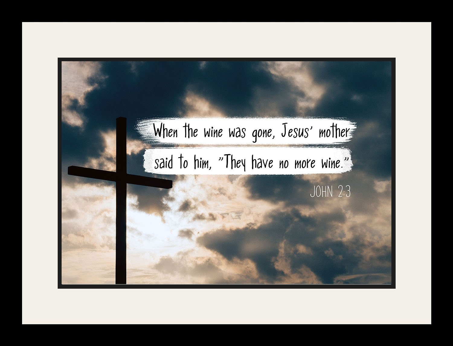 John 2:3 ''They have no more wine.'' - Christian Poster, Print, Picture or Framed Wall Art Decor - Bible Verse Collection - Religious Gift for Holidays Christmas Baptism (19x25 Framed)