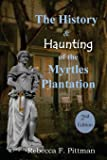 The History and Haunting of the Myrtles Plantation, 2nd Edition