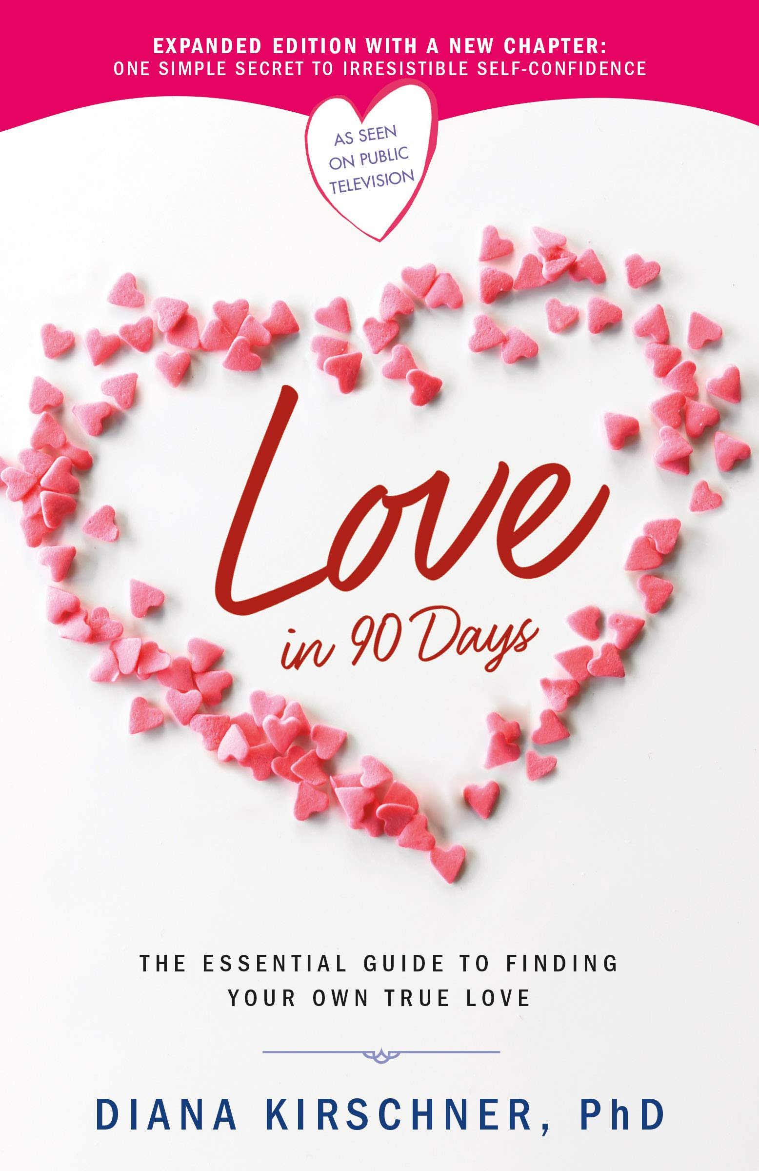 a5dee05f05 Love in 90 Days  The Essential Guide to Finding Your Own True Love ...