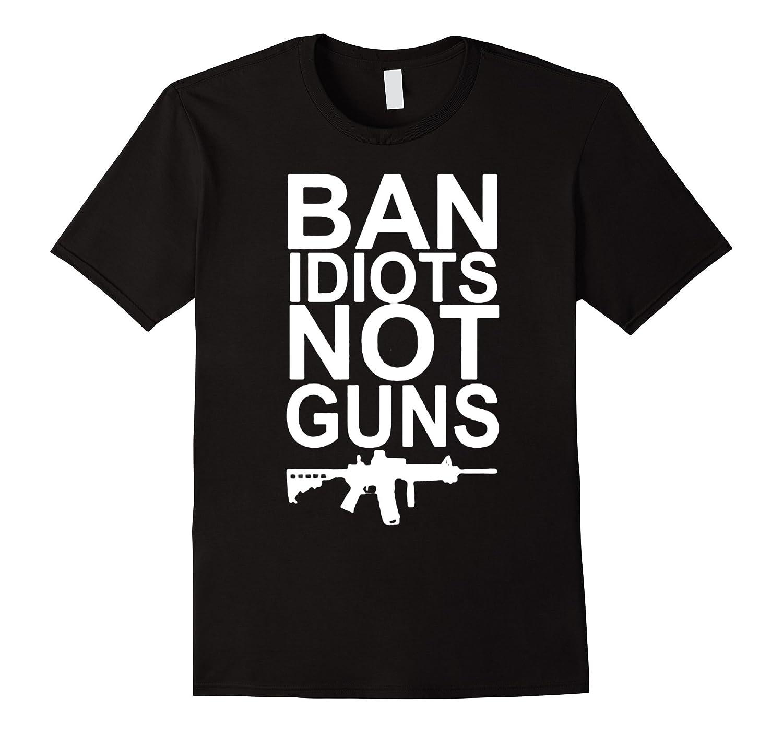 Ban idiots not guns t-shirt-BN