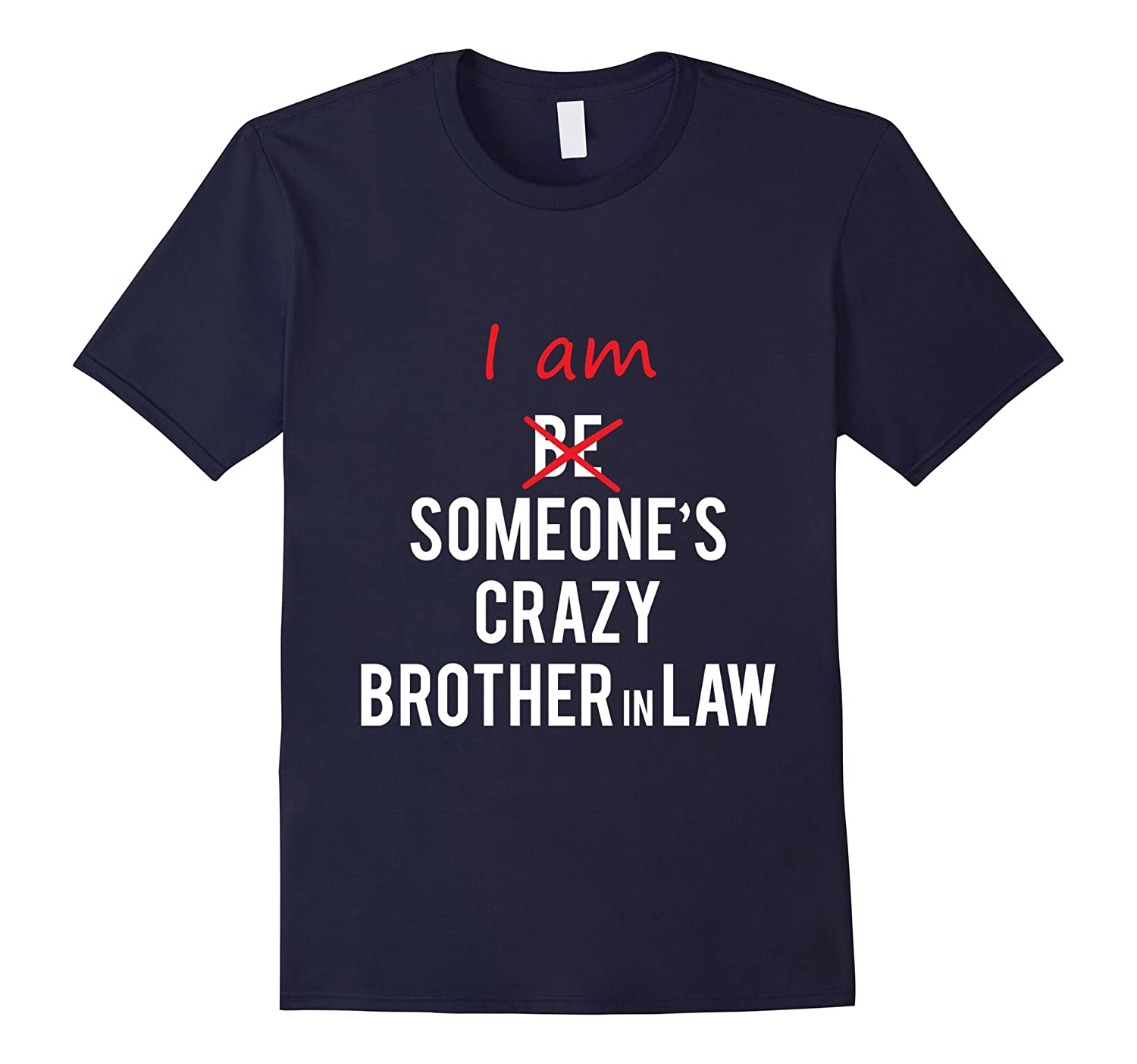 I am Someone's Crazy Brother in law Tshirt great gift idea-Art