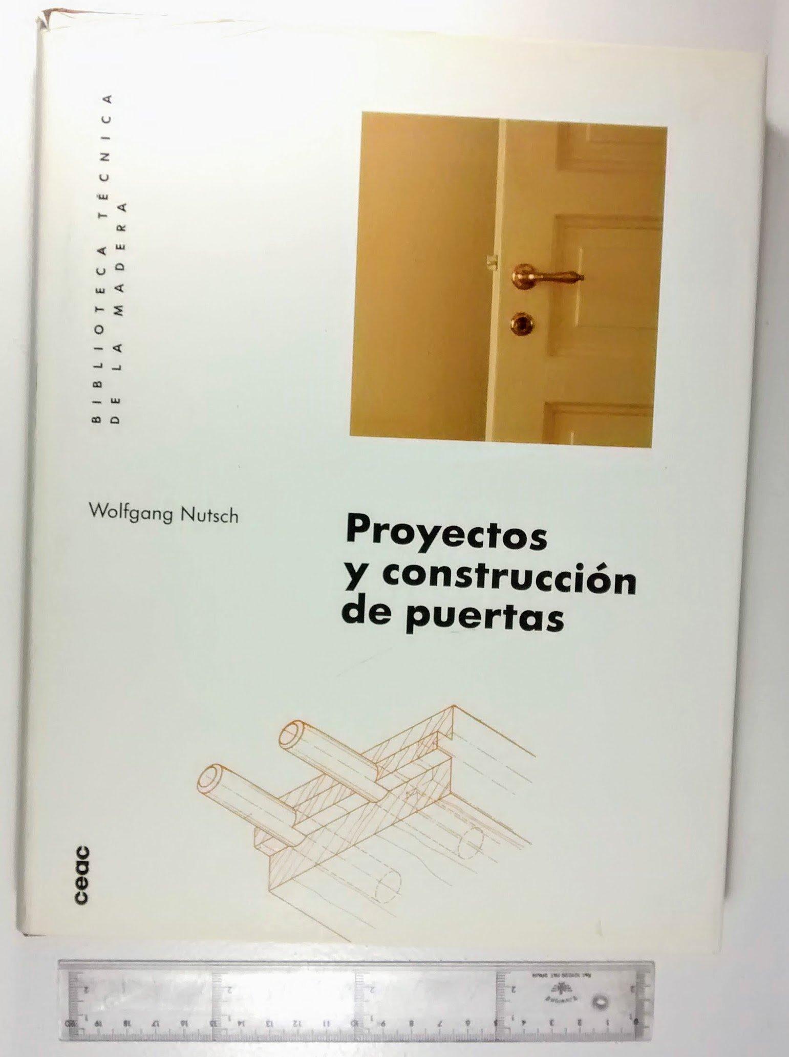 PROYECTOS Y CONSTRUCCION DE PUERTAS (BIBLIOTECA TECNICA DE LA MADERA) (Spanish) Paperback – 1991