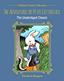 The Adventures of Peter Cottontail: The Unabridged Classic (Children's Classic Collections)