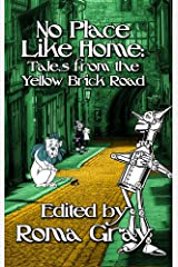 No Place Like Home: Twisted Tales from the Yellow Brick Road Kindle Edition