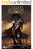 Caesar's Shadow - A LitRPG Series (Gods & Kings Book 1)