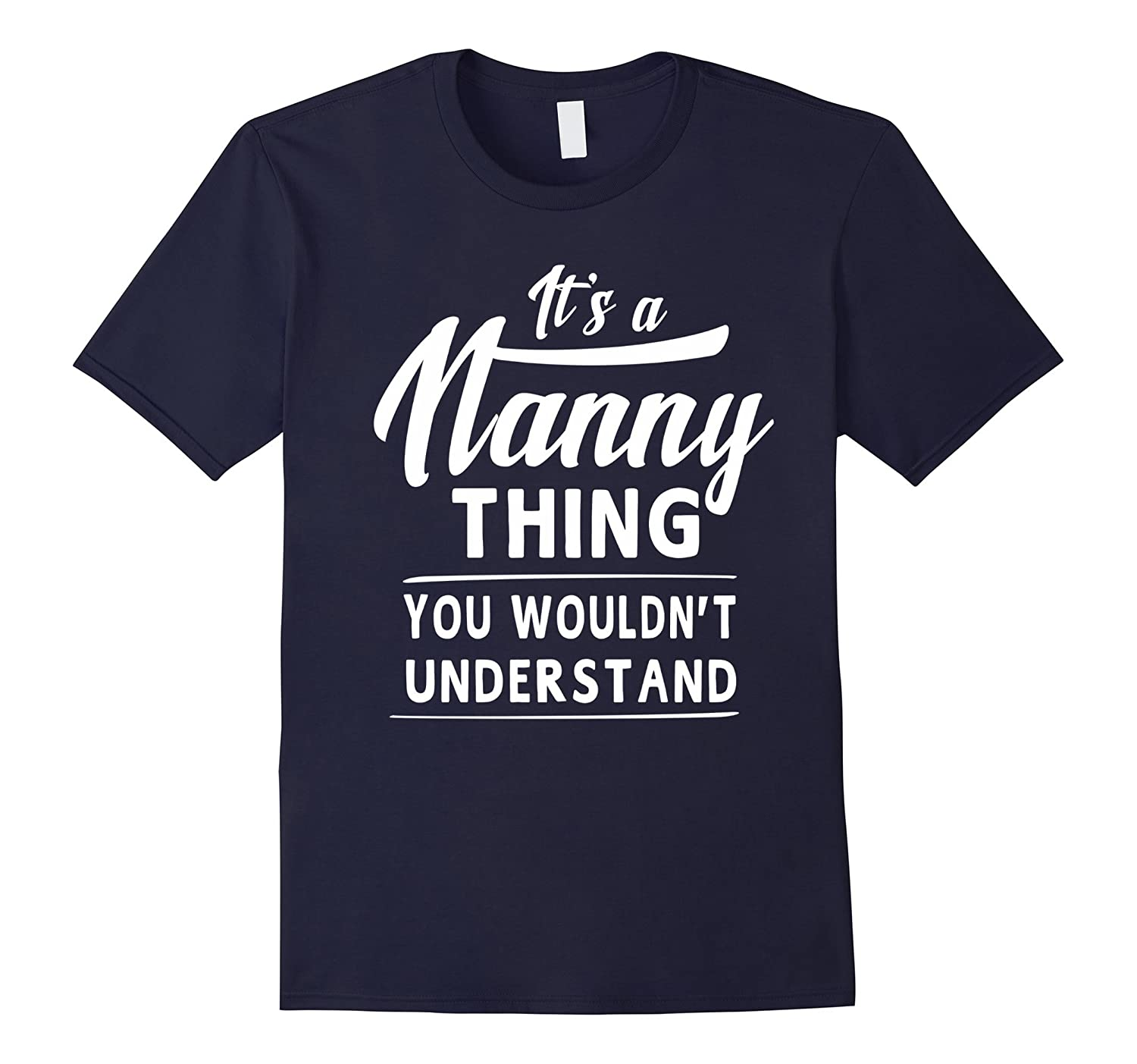 Its a Nanny Thing Mother Day Grandma Gift T-shirt For Women-TD