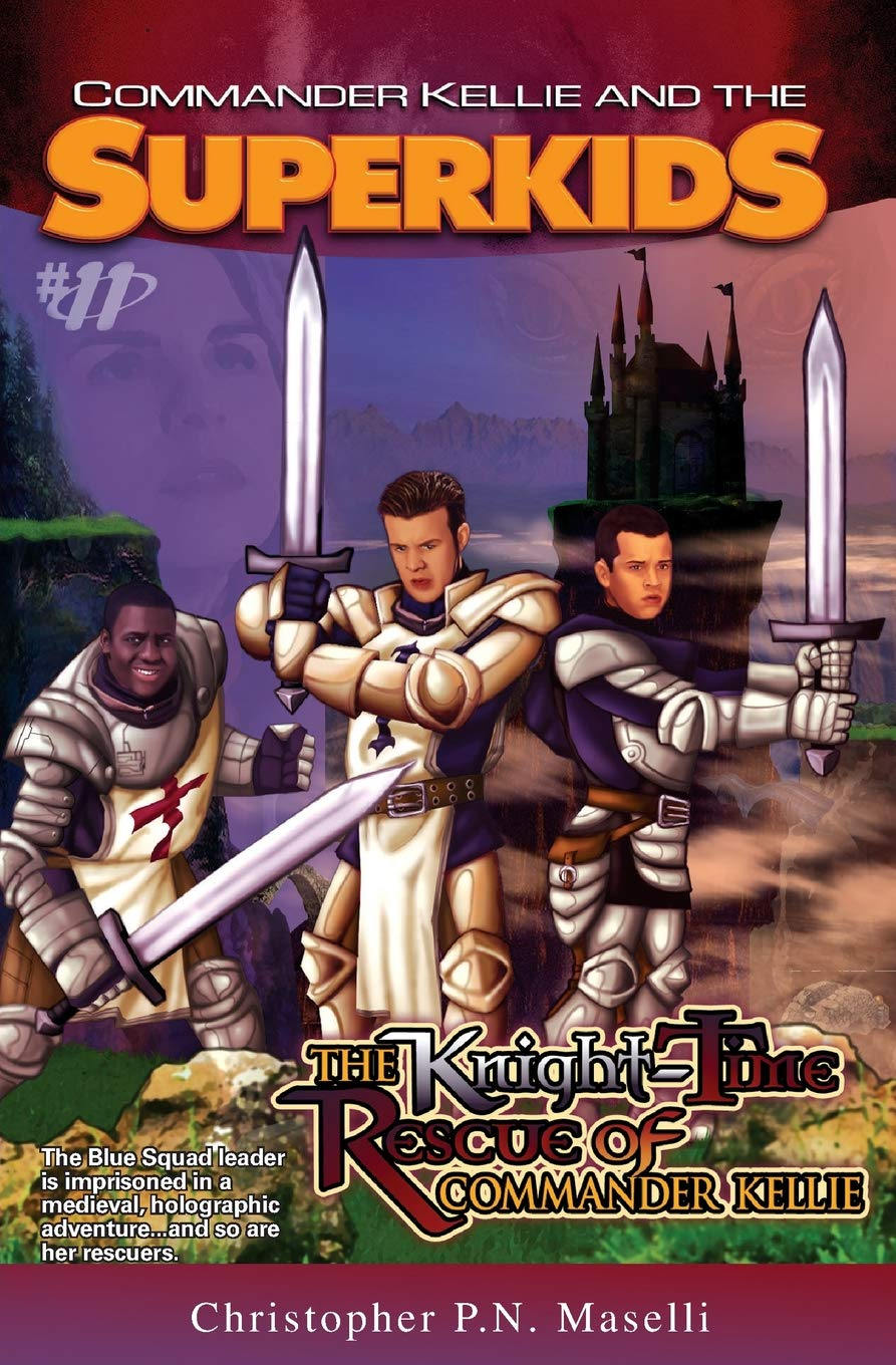 Commander Kellie and the Superkids Vol. 11: The Knight-Time Rescue of Commander Kellie ebook