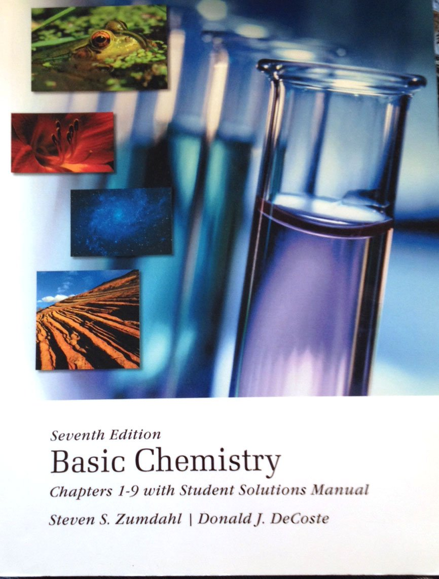 Basic Chemistry: Chapters 1-9 with Student Solutions Manual. Seventh Edition:  Steven S. Zumdahl, Donald J. DeCoste: 0634563993501: Amazon.com: Books