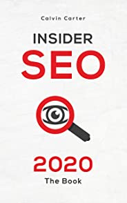 Insider SEO 2020: The Book: Learn behind the scenes info about SEO (English Edition)