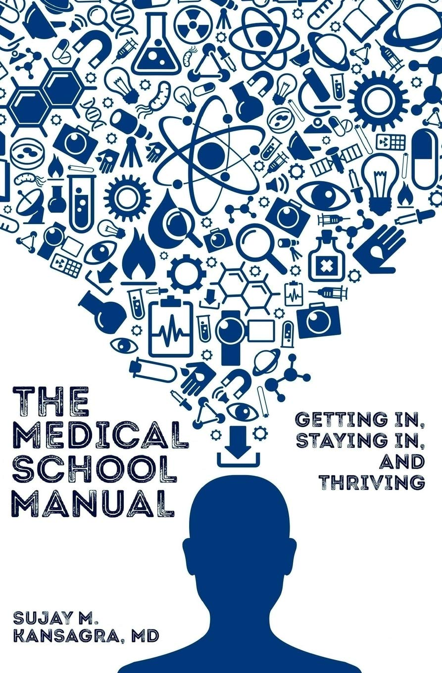 The Medical School Manual: Advice From High School to the Residency