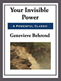 Your Invisible Power (English Edition)