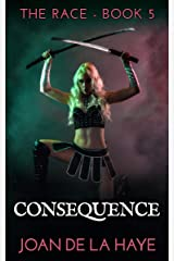 Consequence (The Race Book 5) Kindle Edition