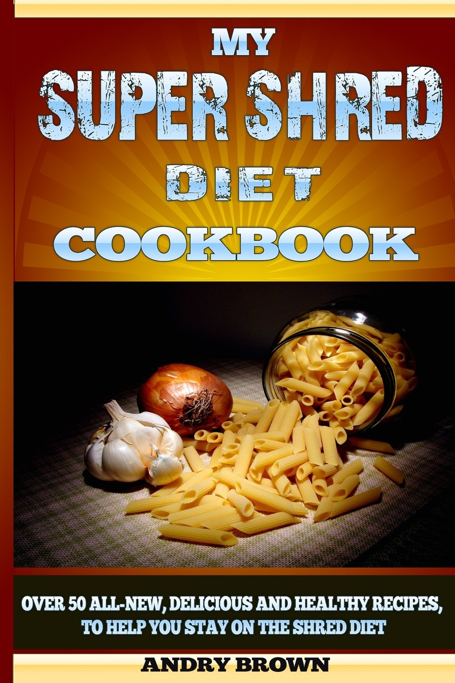 Super Shred Diet Cookbook Delicious product image