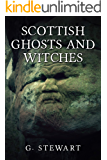 Scottish Ghosts and Witches: Real Ghost Stories and Legends (The Haunted Explorer Series)
