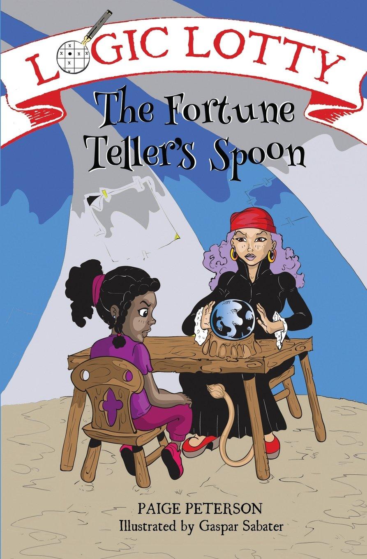 Read Online Logic Lotty: The Fortune Teller's Spoon PDF